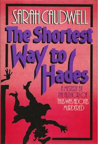 THE SHORTEST WAY TO HADES by  Sarah CAUDWELL - Signed First Edition - 1985 - from SCENE OF THE CRIME ® (SKU: 002261)
