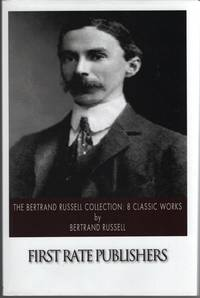 The Bertrand Russell Collection  8 Classic Works by  Bertrand Russell - Paperback - 2014 - from Sweet Beagle Books and Biblio.co.uk