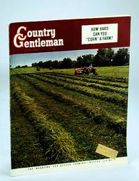 Country Gentleman Magazine - The Magazine for Better Farming, Better Living, July 1951 - How Hard Can You Corn a Farm?