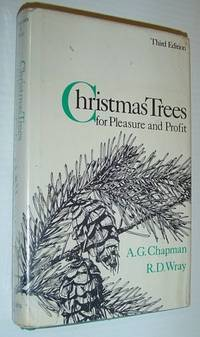 Christmas Trees for Pleasure and Profit: Third Edition