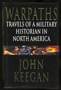image of WARPATHS:  TRAVELS OF A MILITARY HISTORIAN IN NORTH AMERICA.