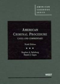 American Criminal Procedure: Cases and Commentary, 9th (American Casebook Series)