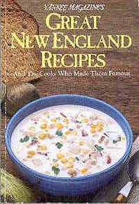 Yankee Magazine's Great New England Recipes and the Cooks Who Made Them Famous