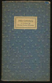 John Gutenberg: A Lecture at the University of Pennsylvania Delivered on February 14, 1940 by the Rosenbach Fellow in Bibliography