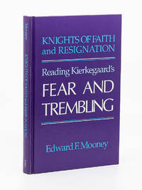image of Knights of Faith and Resignation: Reading Kierkegaard's Fear and Trembling