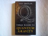 Three Roads to Quantum Gravity.