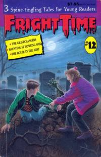 Fright Time #12: The Gravechangers; Haunting at Howling Oak; The House in the Mist by  Joshua (editor)  Rochelle (editor); Hanft - Paperback - 1996 - from Kayleighbug Books and Biblio.com