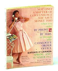 Eaton's of Canada Spring and Summer Catalogue [Catalog] 1962