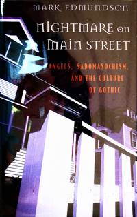 image of Nightmare on Main Street. Angels, Sadomasochism, and the Culture of Gothic