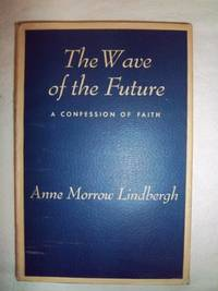 The Wave of the Future: A Confession of Faith