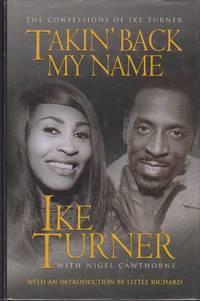 Takin' Back My Name. the Confessions of Ike Turner