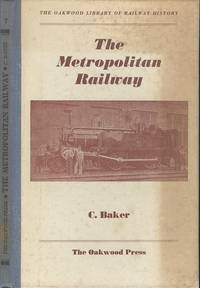image of The Metropolitan Railway - (Oakwood library of railway history series;no.7)
