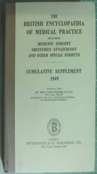 The British Medical Encyclopaedia Of Medical Practice Cumulative Supplement 1949