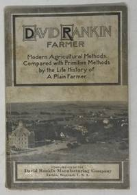 David Rankin, Farmer Modern Agricultural Methods. Compared with Primitive  Methods by the Life...