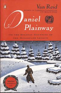 Daniel Plainway: Or the Holiday Haunting of the Moosepath League (Book 3) by  Van Reid - Paperback - First edition. 1st printing, Penguin. - 2000 - from Hedgehog's Whimsey Books and Biblio.com