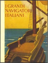 I GRANDI NAVIGATORI ITALIANI