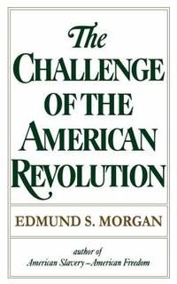 image of The Challenge of the American Revolution