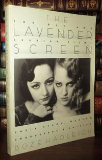 THE LAVENDER SCREEN The Gay & Lesbian Films - Their Stars, Makers,  Characters, & Critics