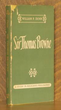 SIR THOMAS BROWNE, A STUDY IN RELIGIOUS PHILOSOPHY