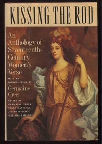 Kissing the Rod: an Anthology of Seventeenth-Century Women's Verse.