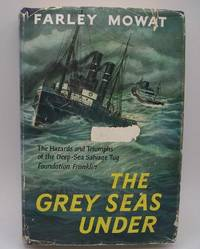 image of The Grey Seas Under: The Hazards and Triumphs of the Deep Sea Salvage Tug Foundation Franklin