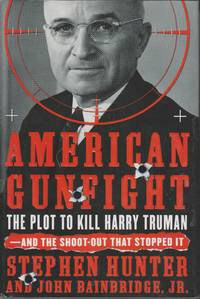image of American Gunfight The Plot to Kill Harry Truman-And the Shoot-Out That  Stopped It
