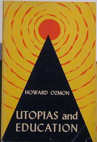 Utopias and Education by  Howard Ozmon - 1969 - from Moe's Books and Biblio.co.uk
