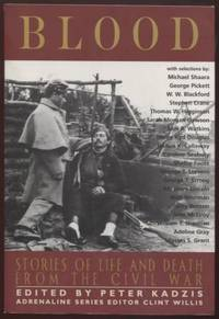 Blood ;  Stories of Life and Death from the Civil War    Stories of Life  and Death from the Civil War