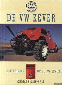 De VW Kever. Een loflied op de VW kever by  Christy Campbell - Hardcover - 1992 - from Klondyke and Biblio.co.uk