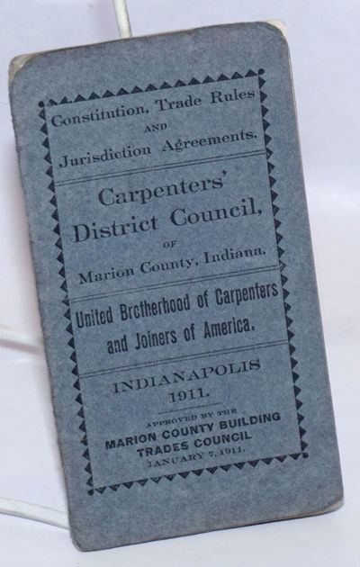 Indianapolis, IN: United Brotherhood of Carpenters and Joiners of America, 1911. 22p., staplebound b...