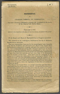 Memorial of Charles Carroll, of Carrollton, and other citizens of Baltimore, praying for a renewal of the charter of the Bank of the United States.  February 6, 1832