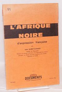 L'Afrique noire: no. 91, d'expression française: 10e Année 1962 - 63 No. 1Avril - Juin 1963