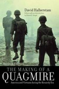 image of The Making of a Quagmire: America and Vietnam During the Kennedy Era