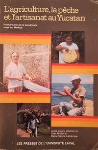 image of L'agriculture, la pêche et l'artisanat au Yucatan. Prolétarisation de la paysannerie maya au Mexique