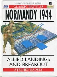 image of Normandy 1944: Allied Landings and Breakout (Osprey Military Classic Battles series #1)