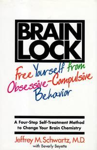 Brain Lock: A Four-Step Self Treatment Method to Change Your Brain Chemistry