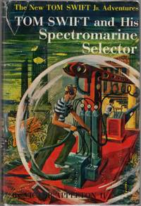Tom Swift and His Spectromarine Selector (Tom Swift Number 15) by  Victor Appleton II - First Edition - 1960 - from Clausen Books, RMABA and Biblio.com