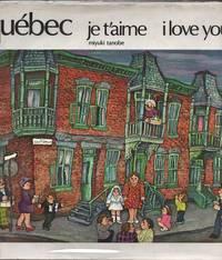 Quebec, Je T'aime/I Love You