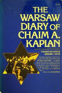 The Warsaw diary of Chaim A. Kaplan