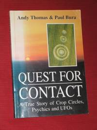 Quest for Contact: A True Story of Crop Circles, Psychics and UFOs