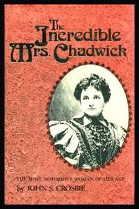 image of THE INCREDIBLE MRS CHADWICK - The Most Notorious Woman of Her Age