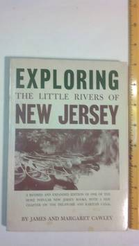 EXPLORING THE LITTLE RIVERS OF NEW JERSEY by  James  Margaret; Cawley - Paperback - 1961 - from Early Republic Books and Biblio.com