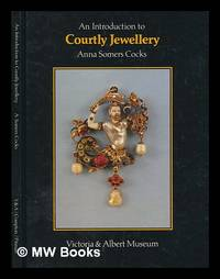 An introduction to courtly jewellery / Anna Somers Cocks