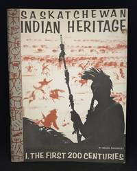 Saskatchewan Indian Heritage: The First Two Hundred Centuries