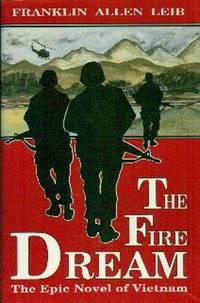 The Fire Dream. The Epic Novel of Vietnam
