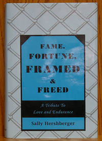 Fame, Fortune, Framed & Freed: A Tribute to Love and Endurance