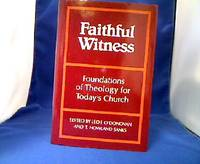 Faithful Witness. Foundations of Theology for Today´s Church. (Sammelband mit 12...