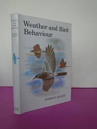 WEATHER AND BIRD BEHAVIOUR (Poyser Monographs)