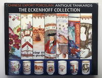 Chinese Export Porcelain, Antique Tankards: The Eckenhoff Collection