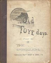 Old Foye Days Part II.  An authentic account of the exploits of the smugglers in and around the Port of Fowey